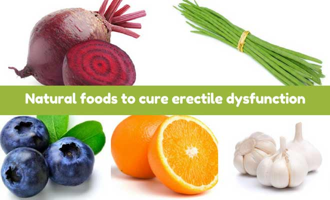 Natural foods to cure erectile dysfunction