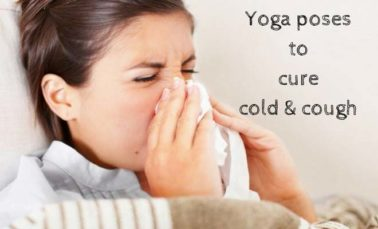 Yoga Poses for Cold and Cough relief