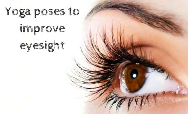 Yoga poses to improve eyesight naturally (improve vision)