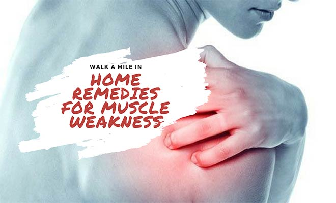 Effective home remedies for muscle weakness